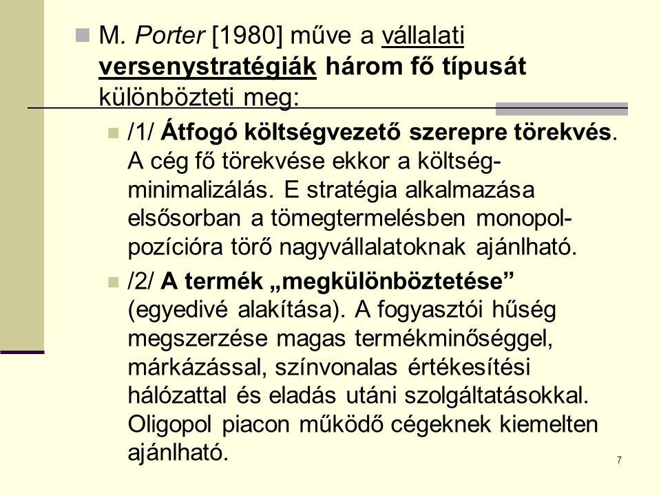 M. Porter [1980] műve a vállalati versenystratégiák három fő típusát különbözteti meg:
